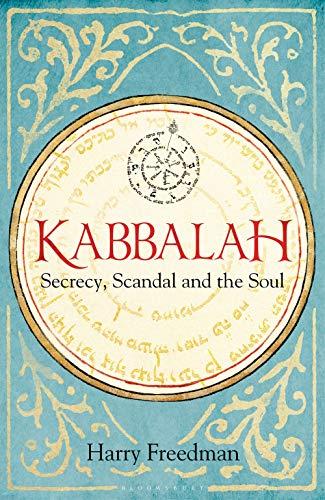 Kabbalah: Secrecy, Scandal and the Soul (English Edition)