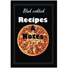 "Blank cookbook: Recipes & Notes: 7x10 ""Pizza to serve you""design with 100 pages blank recipe paper for jotting down your recipes"