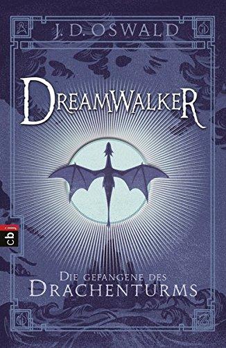 Dreamwalker - Die Gefangene des Drachenturms (Die Dreamwalker-Reihe, Band 3)