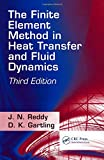 The Finite Element Method in Heat Transfer and Fluid Dynamics, Third Edition (CRC Series in Computational Mechanics and Applied Analysis)