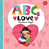 ABC for Me: ABC Love: An endearing twist on learning your ABCs!