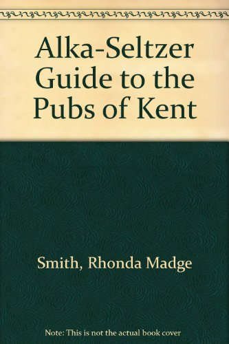 alka-seltzer-guide-to-pubs-of-kent