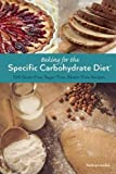 Baking for the Specific Carbohydrate Diet: 100 Grain-Free, Sugar-Free, Gluten-Free Recipes