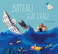 Bateau sur l'eau par Martine Bourre
