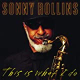 SONNY ROLLINS:THIS IS WHAT I DO