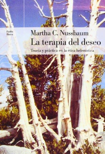 La terapia del deseo: Teoría y práctica en la ética helenística (Básica) por Martha C. Nussbaum