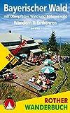 Bayerischer Wald: Wandern & Einkehren. Mit Oberpfälzer Wald und Böhmerwald. 54 Touren. Mit GPS-Tracks (Rother Wanderbuch) - Eva Krötz
