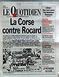 QUOTIDIEN DE PARIS (LE) [No 2924] du 13/04/1989 - LA CORSE CONTRE ROCARD - LIBAN - FEU VERT POUR LES BATEAUX FRANCAIS - GRANDE BIBLIOTHEQUE - EUROPEENNES - ESSENCE - BANQUE - LES PETITS ACTIONNAIRES - PRISONS - LE PROVISOIRE QUI DURE....