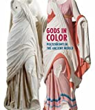 Gods in Colour: Polychromy in the Ancient World