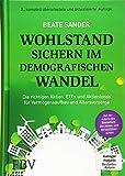 Wohlstand sichern im demografischen Wandel: Die richtigen Aktien, ETFs und Aktienfonds für Vermögensaufbau und Altersvorsorge - Beate Sander