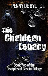 The Chaldean Legacy: Book Two of the Disciples of Cassini Trilogy (English Edition)