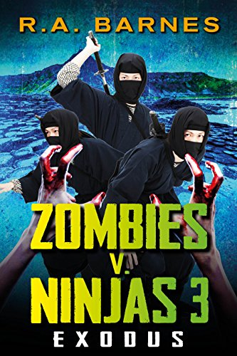 Zombies v. Ninjas 3: Exodus (English Edition) eBook: R.A. ...