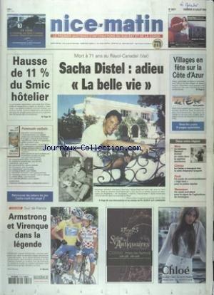 NICE MATIN [No 20577] du 23/07/2004 - SACHA DISTEL EST MORT A 71 ANS - HAUSSE DU SMIC HOTELIER - TOUR DE FRANCE - ARMSTRONG ET VIRENQUE - RENAUD DUTREIL EN VISITE DANS LA CAPITALE AZUREENNE - LE CEDAC A INAUGURE LA SALLE STEPHANE GRAPELLI
