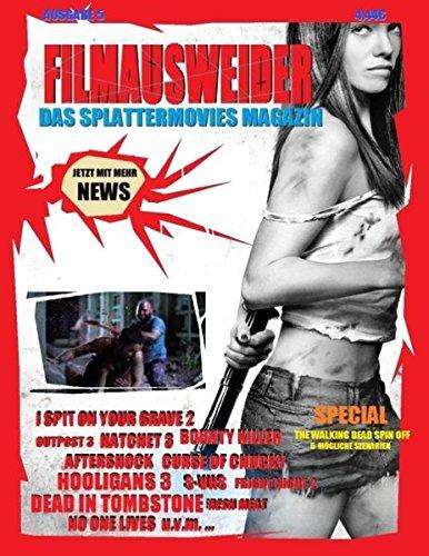 Preisvergleich Produktbild Filmausweider - Das Splattermovies Magazin, Ausgabe 5, I spit on your Grave 2, Hatchet 3, Curse of Chucky, S-VHS, Auftershock, No one lives, Bounty ... - Spin-Off Special, und noch viel mehr...