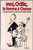 Moi, Odile, la femme à Choron - L'histoire d'Odile