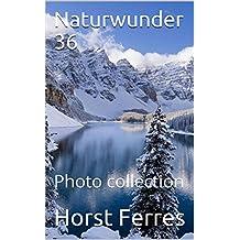 Naturwunder 36: Photo collection (German Edition)