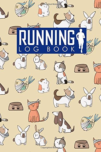 Running Log Book: My Running Log, Running Diary, Running Mileage Log, Track Distance, Time, Speed, Weather, Calories & Heart Rate: Volume 93