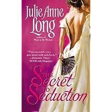 The Secret to Seduction by Julie Anne Long (2007-05-01)