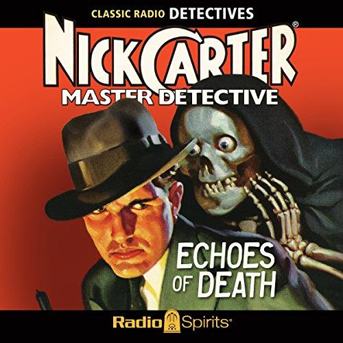 Nick Carter, Master Detective: Echoes of - Carter, Nick Detective Master