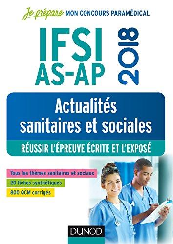 IFSI-AS-AP 2018 - Actualités sanitaires et sociales : Réussir l'épreuve écrite et l'exposé (Je prépare t. 1)