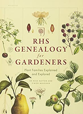 RHS Genealogy for Gardeners: Plant Families Explored & Explained from Mitchell Beazley