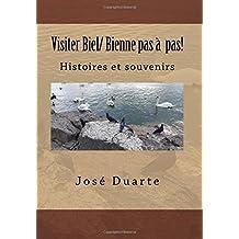 Visiter Biel/ Bienne pas à  pas!: Histoires et souvenirs