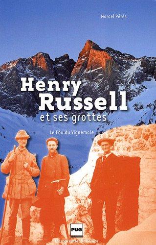Henry Russell et ses grottes : Le fou de Vignemale