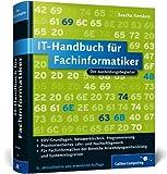 IT-Handbuch für Fachinformatiker: Für Fachinformatiker der Bereiche Anwendungsentwicklung und Systemintegration (Galileo Computing) von Kersken. Sascha (2013) Gebundene Ausgabe