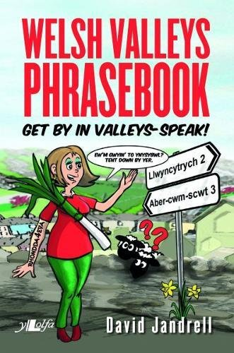 Welsh Valleys Phrasebook - Get by in Valleys-Speak! (Counterpacks)