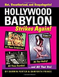 Hollywood Babylon Strikes Again: More Exhibitions! More Sex! More Sin! More Scandals Unfit to Print (Blood Moon's Babylon, Band 2)