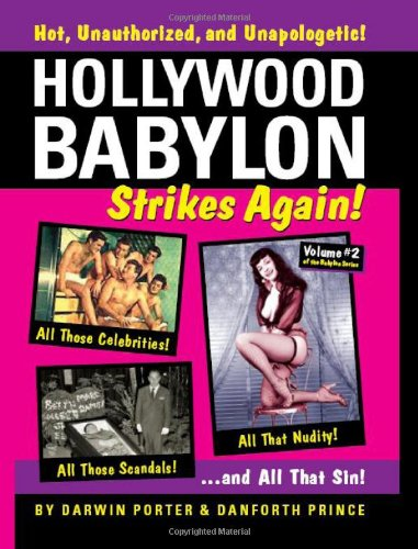 Hollywood Babylon Strikes Again: More Exhibitions! More Sex! More Sin! More Scandals Unfit to Print (Blood Moon's Babylon, Band 2) - Prince Danforth