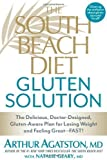 The South Beach Diet Gluten Solution: The Delicious, Doctor-Designed, Gluten-Aware Plan for Losing Weight and Feeling Great--FAST! by Arthur Agatston (April 2 2013)