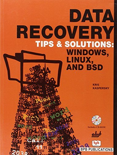 Data Recovery Tips & Solutions: Windows, Linux, and BSD by Kris Kaspersky (2007-12-01)