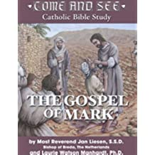 The Gospel of Mark (Come and See: Catholic Bible Study)