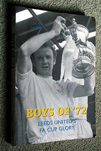 Boys of '72: Leeds United FA Cup Glory por David Saffer