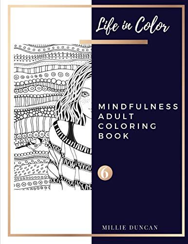 LORING BOOK (Book 6): Mindfulness Coloring Book for Adults - 40+ Premium Coloring Patterns (Life in Color Series) (Life In Color - Mindfulness Adult Coloring Book, Band 6) ()