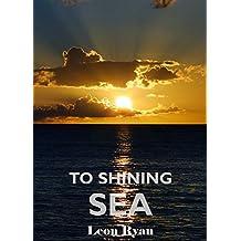 To Shining Sea (English Edition)
