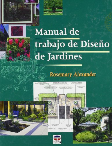 Manual de Trabajo de Diseño de Jardines por Rosemary Alexander