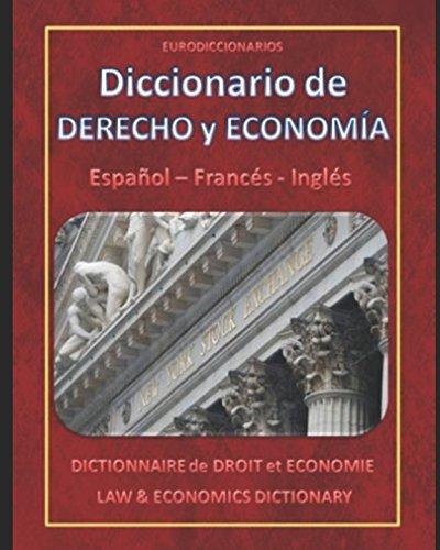 DICCIONARIO DE DERECHO Y ECONOMIA - ESPAÑOL FRANÇÉS INGLÉS por Esteban Bastida Sánchez