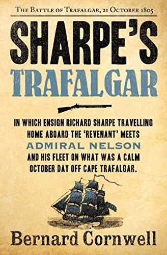 Sharpe's Trafalgar: The Battle of Trafalgar, 21 October 1805 (The Sharpe Series, Book 4) (English Edition) por Bernard Cornwell