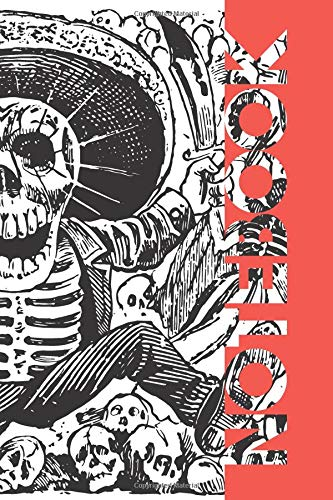 Notebook: Calaveras Stylish Composition Book for Jose Guadalupe Posada fans por Molly Elodie Rose