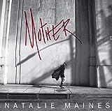 Songtexte von Natalie Maines - Mother
