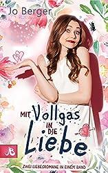 Mit Vollgas in die Liebe: Zwei Liebesromane in einem Sammelband