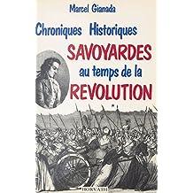 Chroniques historiques savoyardes du temps de la Révolution