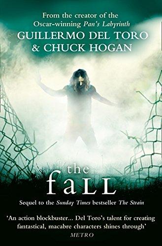 The Fall. Guillermo del Toro and Chuck Hogan: 2/3 (The Strain Trilogy)
