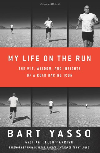 My Life on the Run por Bart Yasso