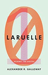 Laruelle: Against the Digital (Posthumanities) by Alexander R. Galloway (2014-10-15)