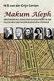 Makum Aleph: Amsterdam als jüdischer Zufluchtsort in der deutschen und niederländischen Literatur (Epistemata - Würzburger wissenschaftliche Schriften. Reihe Literaturwissenschaft) by W B van der Grijn Santen (2008-09-25)