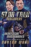 Star Trek - Discovery 2: Drastische Maßnahmen: Roman zur TV-Serie