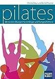 Pilates: Die besten Übungen für Anfänger und Fortgeschrittene - Christof Baur